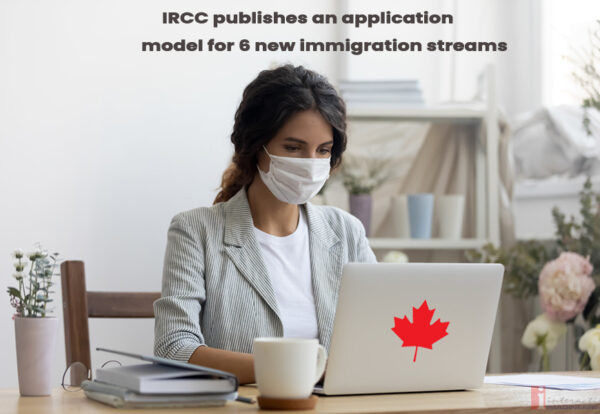 IRCC publishes an application model for 6 new immigration streams